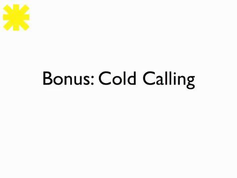 Bonus Cold Calling
